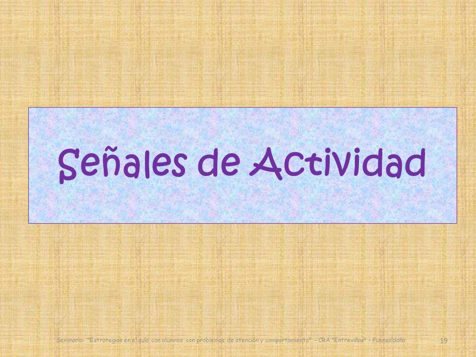 Señales de Actividad Seminario: Estrategias en el aula con alumnos con problemas de atención y comportamiento - CRA Entreviñas - Fuensaldaña.