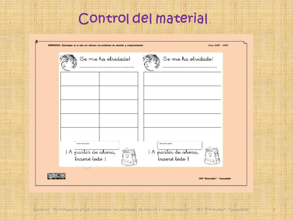 Control del material Seminario: Estrategias en el aula con alumnos con problemas de atención y comportamiento - CRA Entreviñas - Fuensaldaña.