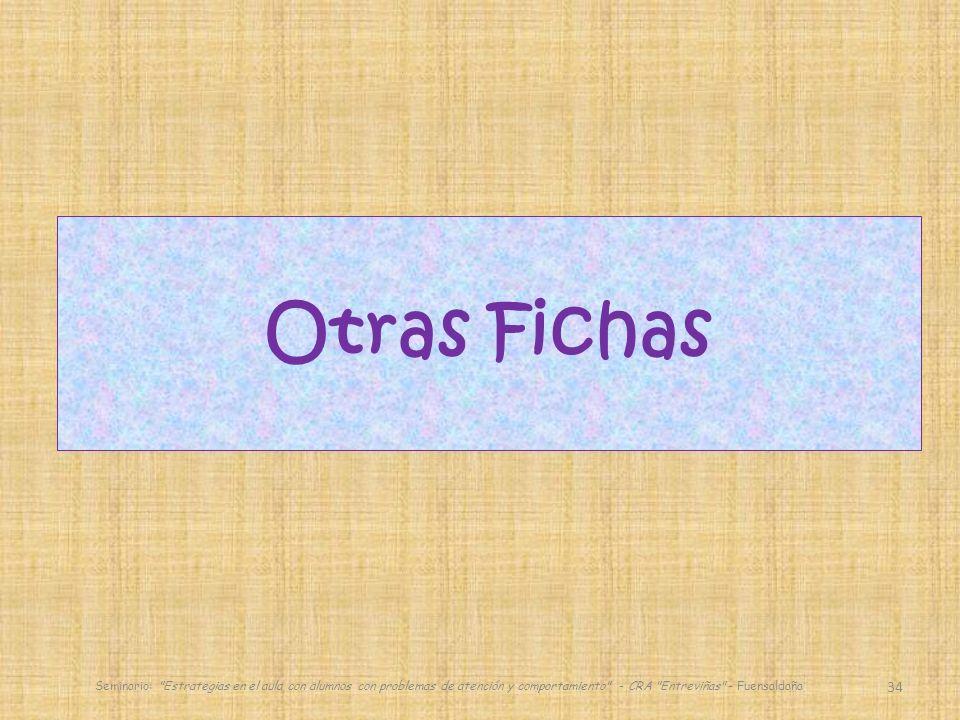 Otras Fichas Seminario: Estrategias en el aula con alumnos con problemas de atención y comportamiento - CRA Entreviñas - Fuensaldaña.