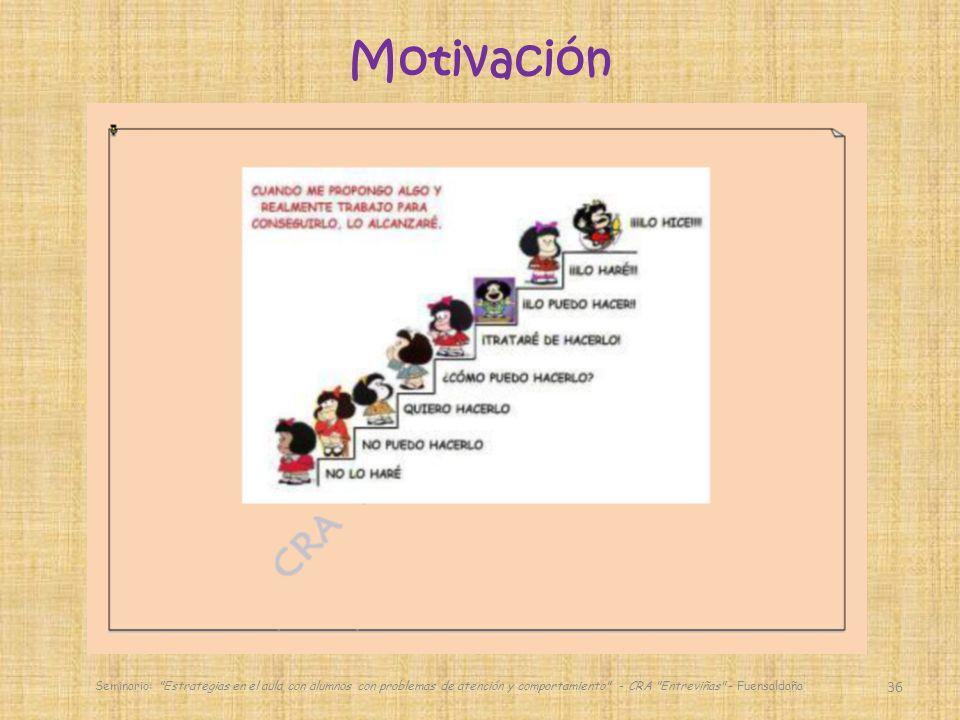 Motivación Seminario: Estrategias en el aula con alumnos con problemas de atención y comportamiento - CRA Entreviñas - Fuensaldaña.
