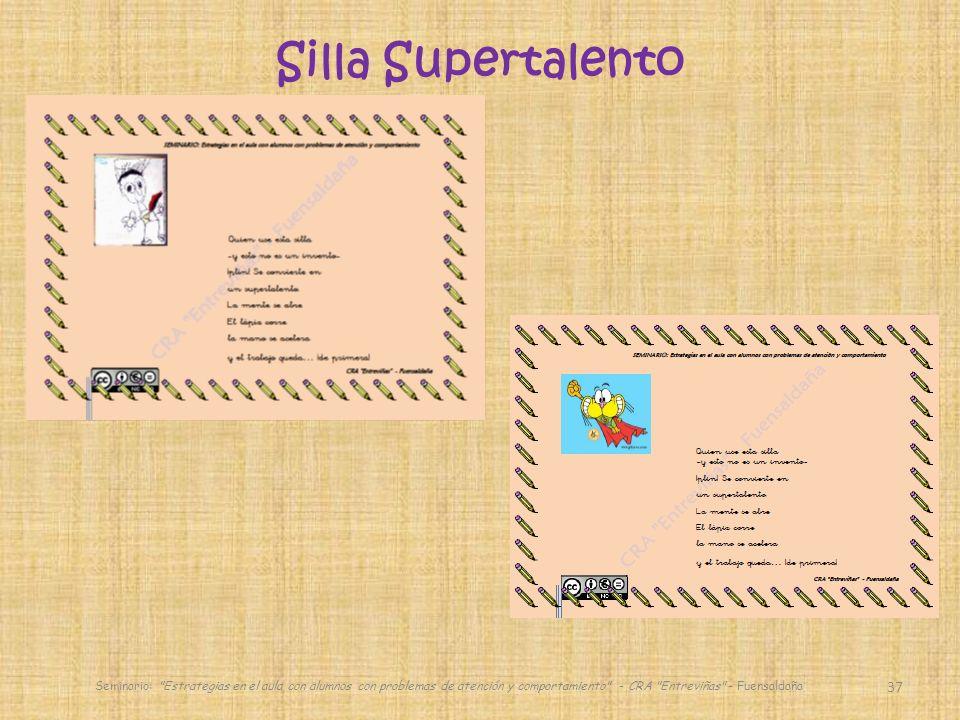 Silla Supertalento Seminario: Estrategias en el aula con alumnos con problemas de atención y comportamiento - CRA Entreviñas - Fuensaldaña.
