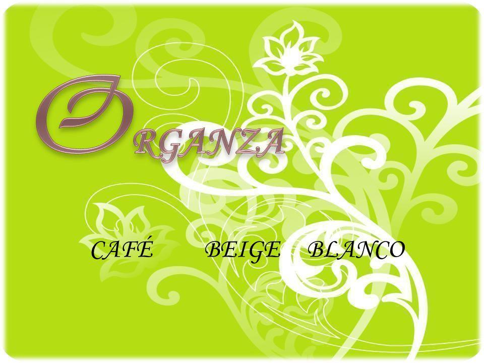 ORGANZA CAFÉ BEIGE BLANCO