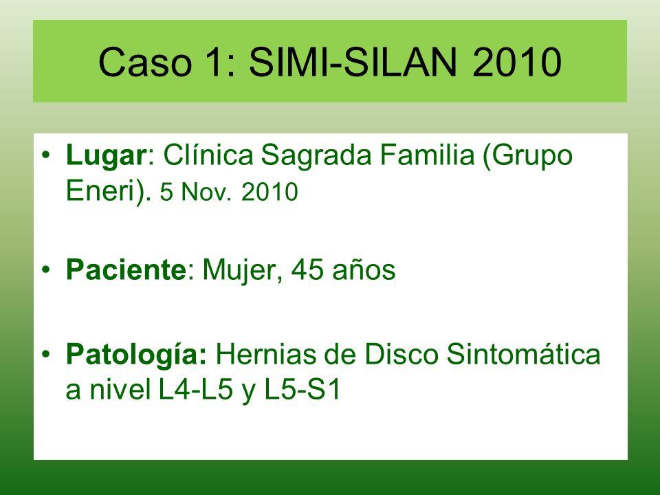 Caso 1: SIMI-SILAN 2010Lugar: Clínica Sagrada Familia (Grupo Eneri). 5 Nov. 2010. Paciente: Mujer, 45 años.