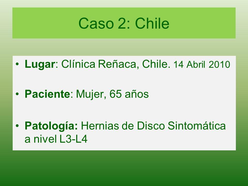 Caso 2: Chile Lugar: Clínica Reñaca, Chile. 14 Abril 2010