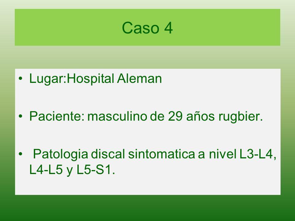 Caso 4 Lugar:Hospital Aleman Paciente: masculino de 29 años rugbier.