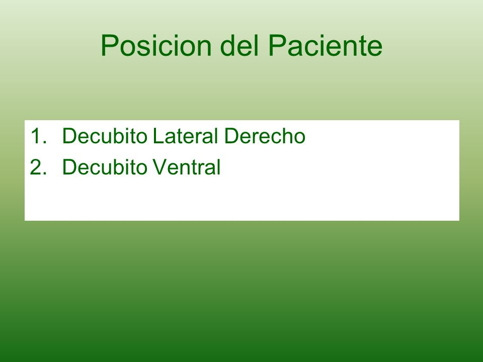 Posicion del Paciente Decubito Lateral Derecho Decubito Ventral