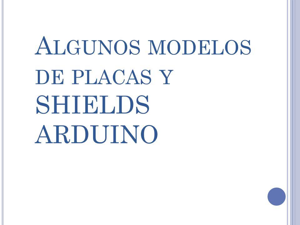 Algunos modelos de placas y SHIELDS ARDUINO