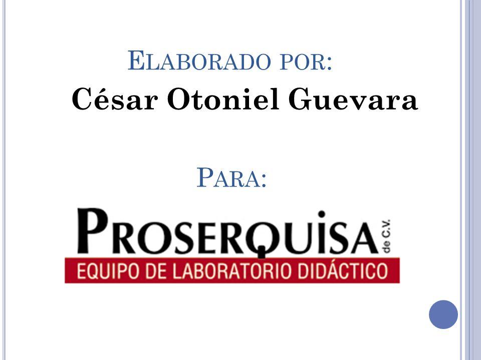 Elaborado por: César Otoniel Guevara Para: