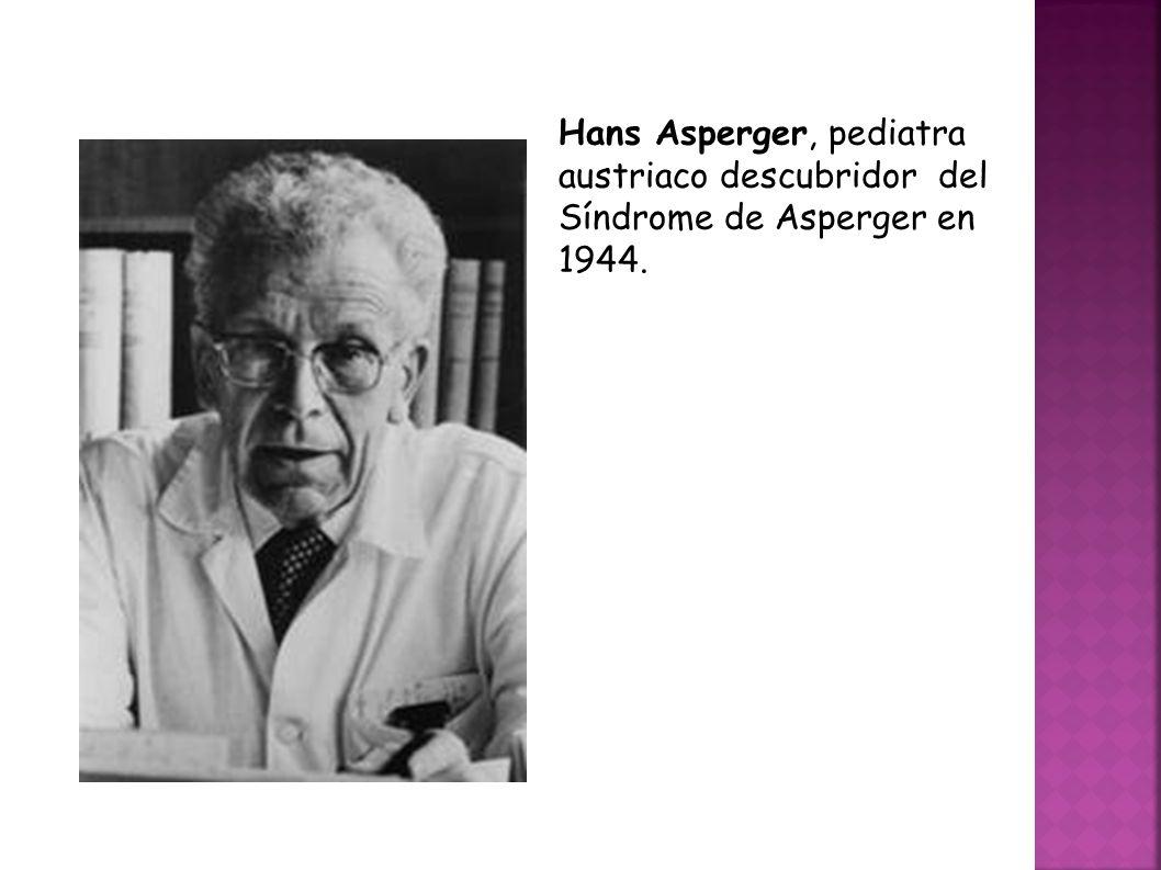 Hans Asperger, pediatra austriaco descubridor del Síndrome de Asperger en 1944.