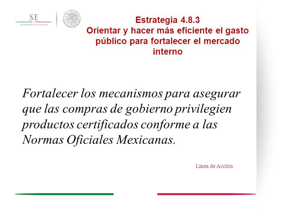 Estrategia 4.8.3 Orientar y hacer más eficiente el gasto público para fortalecer el mercado interno