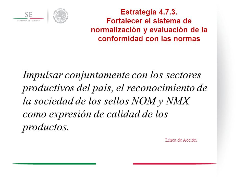 Estrategia 4.7.3. Fortalecer el sistema de normalización y evaluación de la conformidad con las normas
