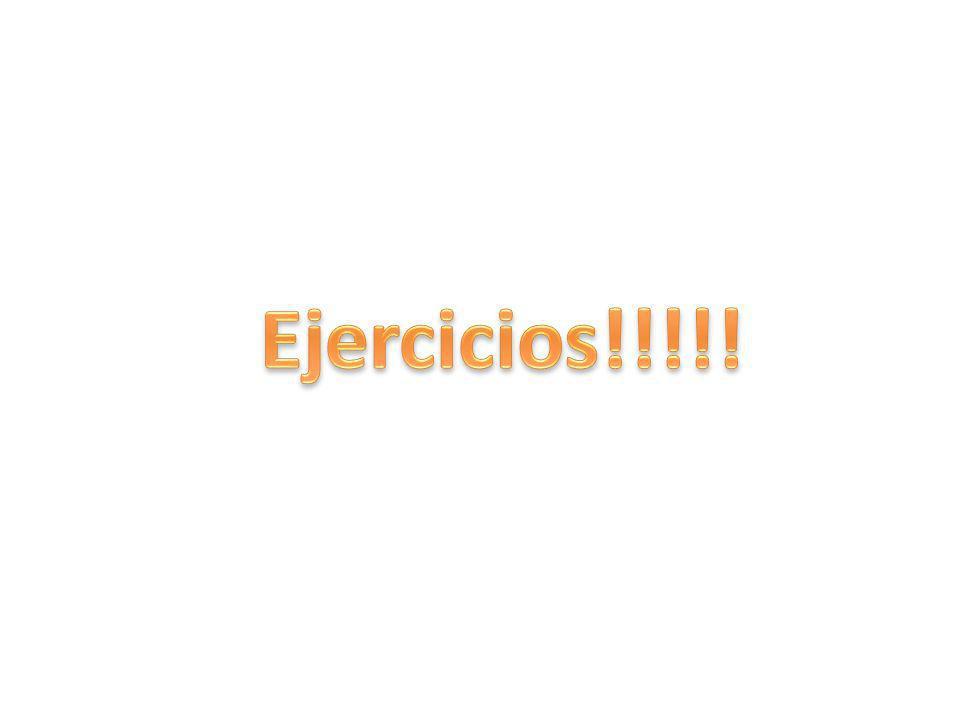 Ejercicios!!!!!