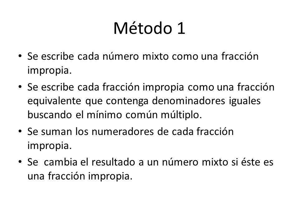 Método 1 Se escribe cada número mixto como una fracción impropia.