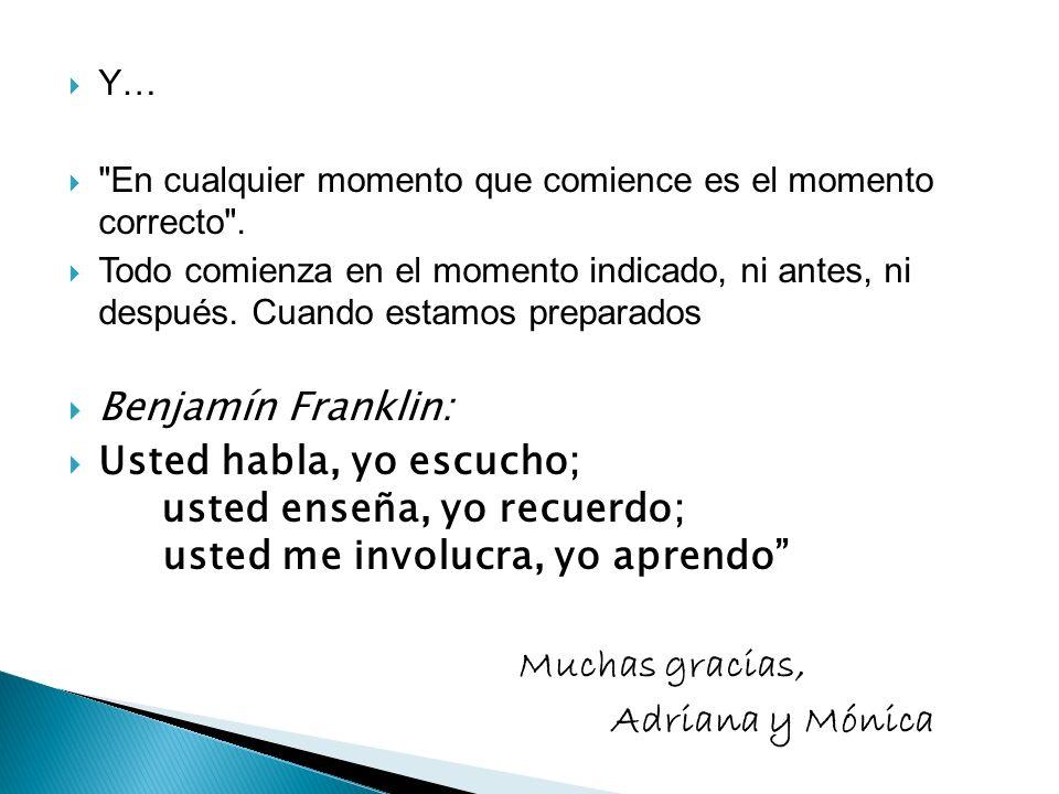 Muchas gracias, Adriana y Mónica Benjamín Franklin: