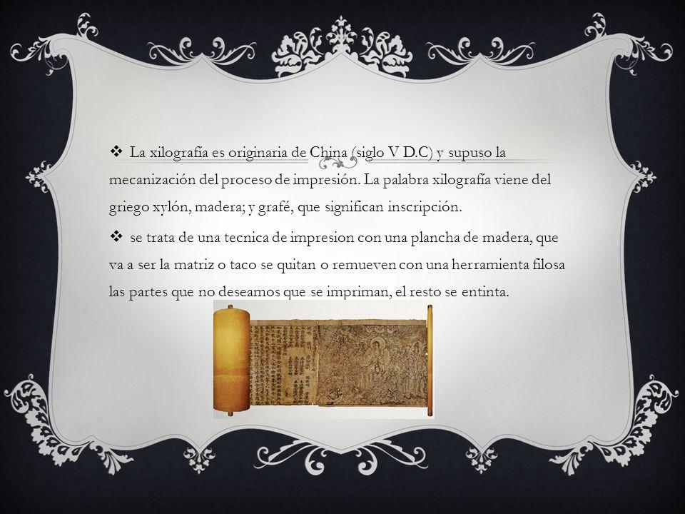 La xilografía es originaria de China (siglo V D