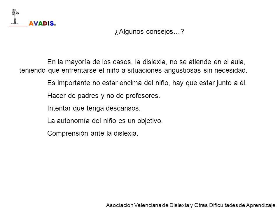 Asociación Valenciana de Dislexia y Otras Dificultades de Aprendizaje.