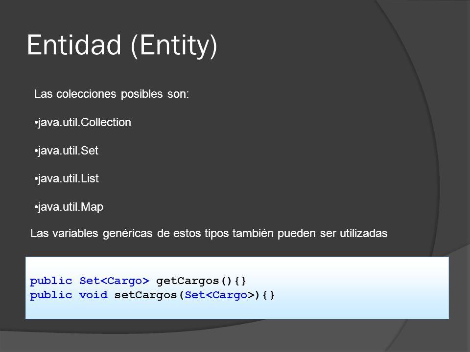 Entidad (Entity) Las colecciones posibles son: java.util.Collection