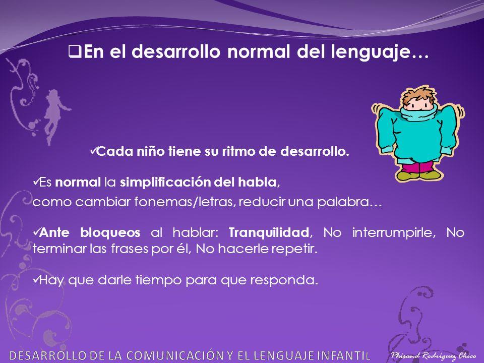 En el desarrollo normal del lenguaje…