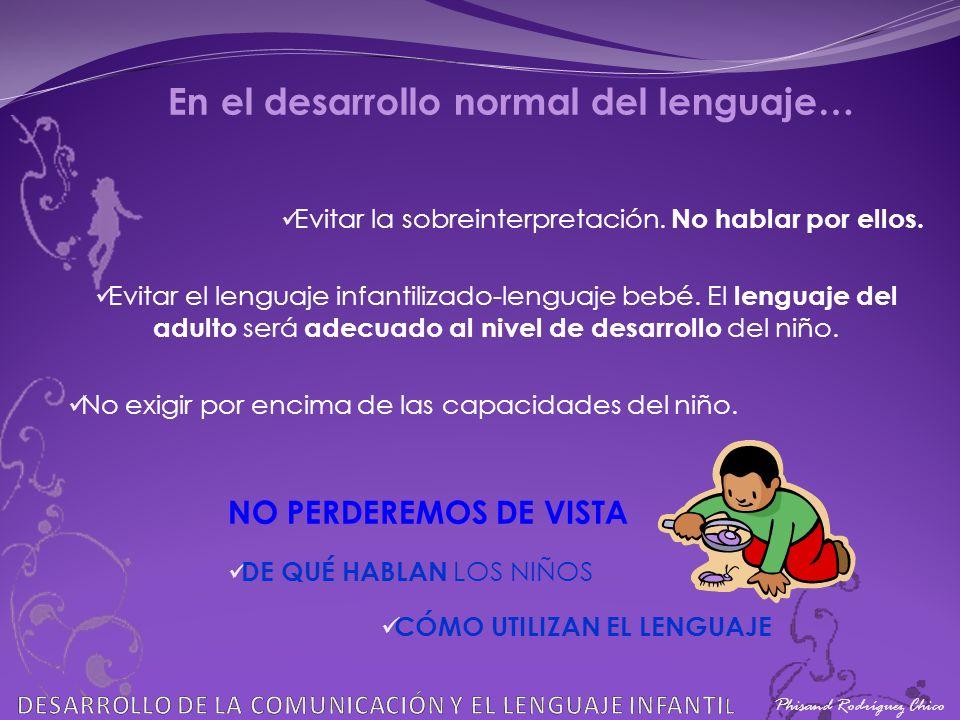 En el desarrollo normal del lenguaje… CÓMO UTILIZAN EL LENGUAJE