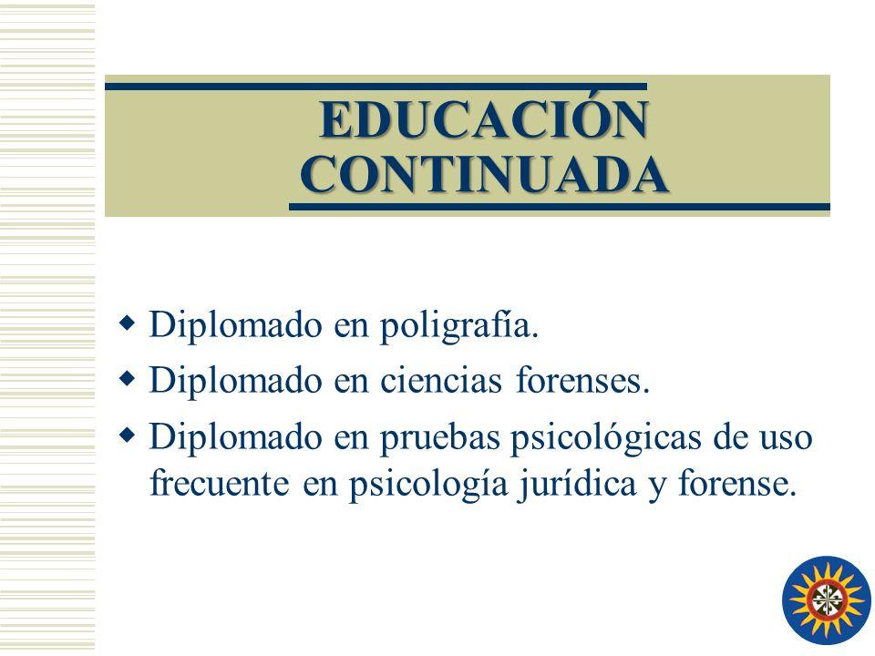 EDUCACIÓN CONTINUADA Diplomado en poligrafía.