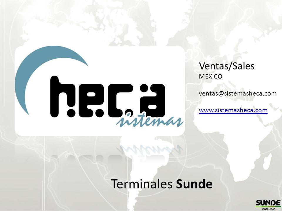 Terminales Sunde Ventas/Sales MEXICO ventas@sistemasheca.com