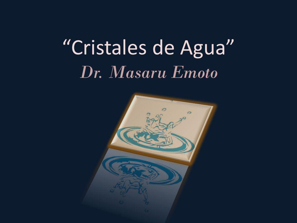 Cristales de Agua Dr. Masaru Emoto