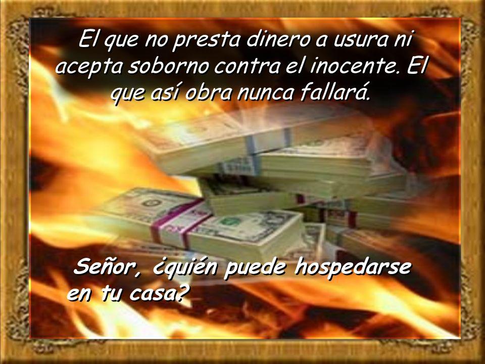 El que no presta dinero a usura ni acepta soborno contra el inocente