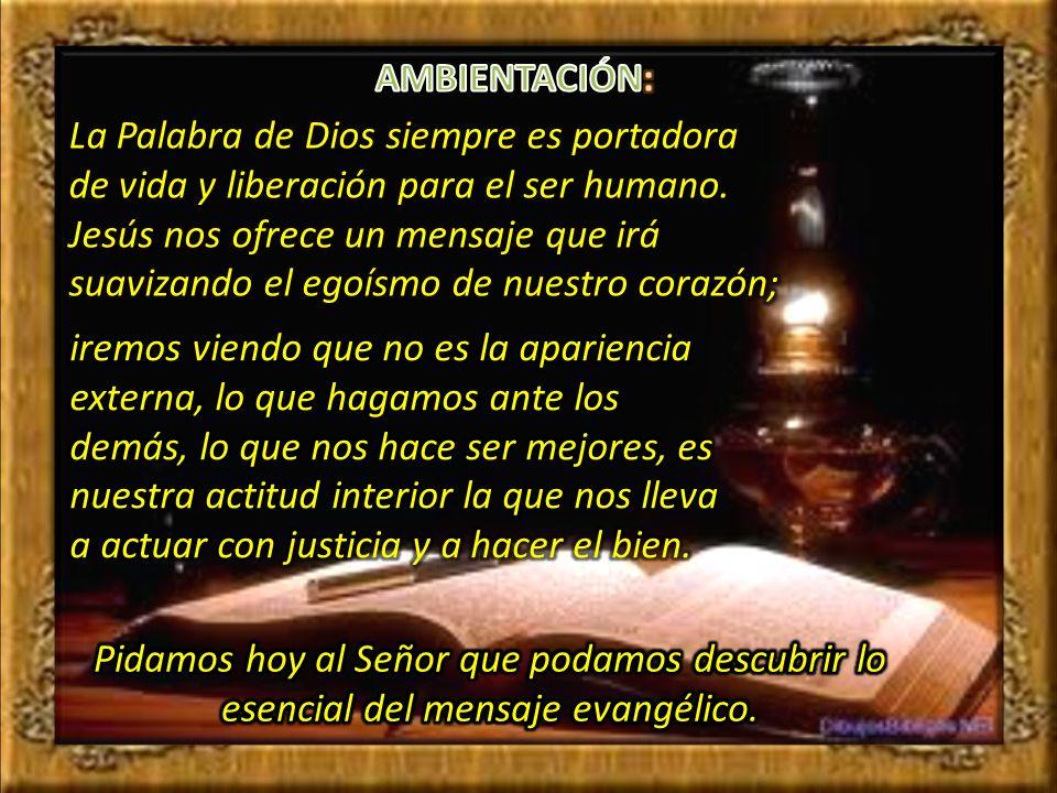 AMBIENTACIÓN: La Palabra de Dios siempre es portadora.