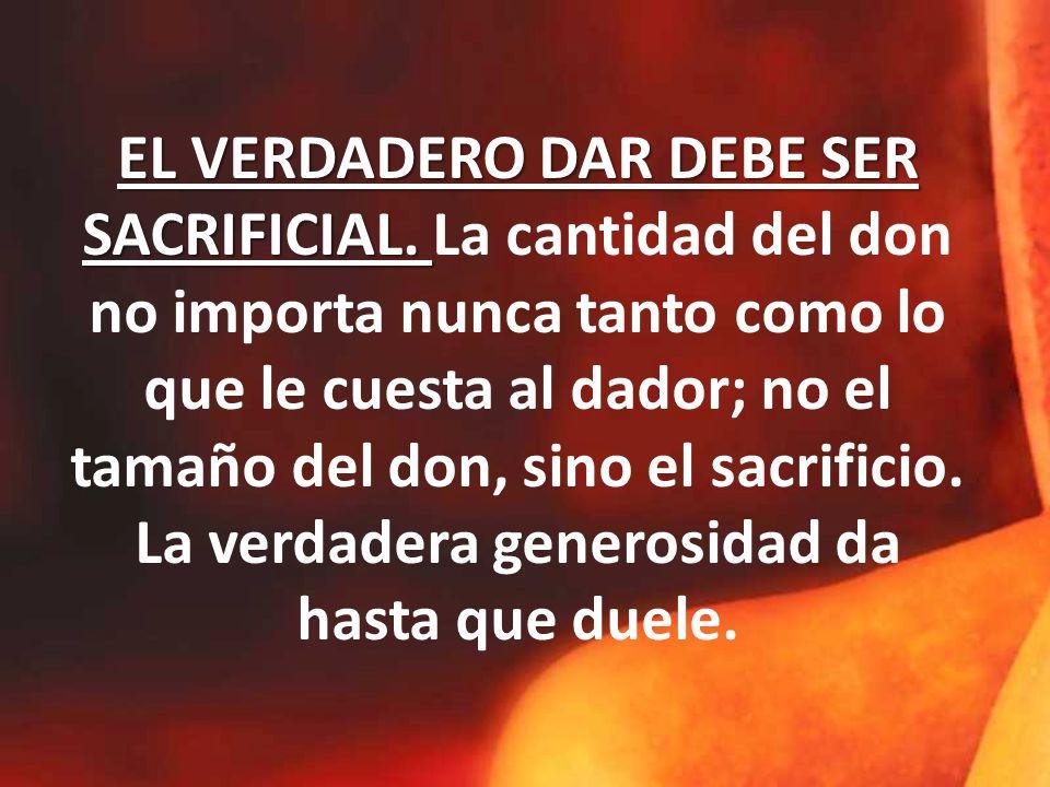 EL VERDADERO DAR DEBE SER SACRIFICIAL