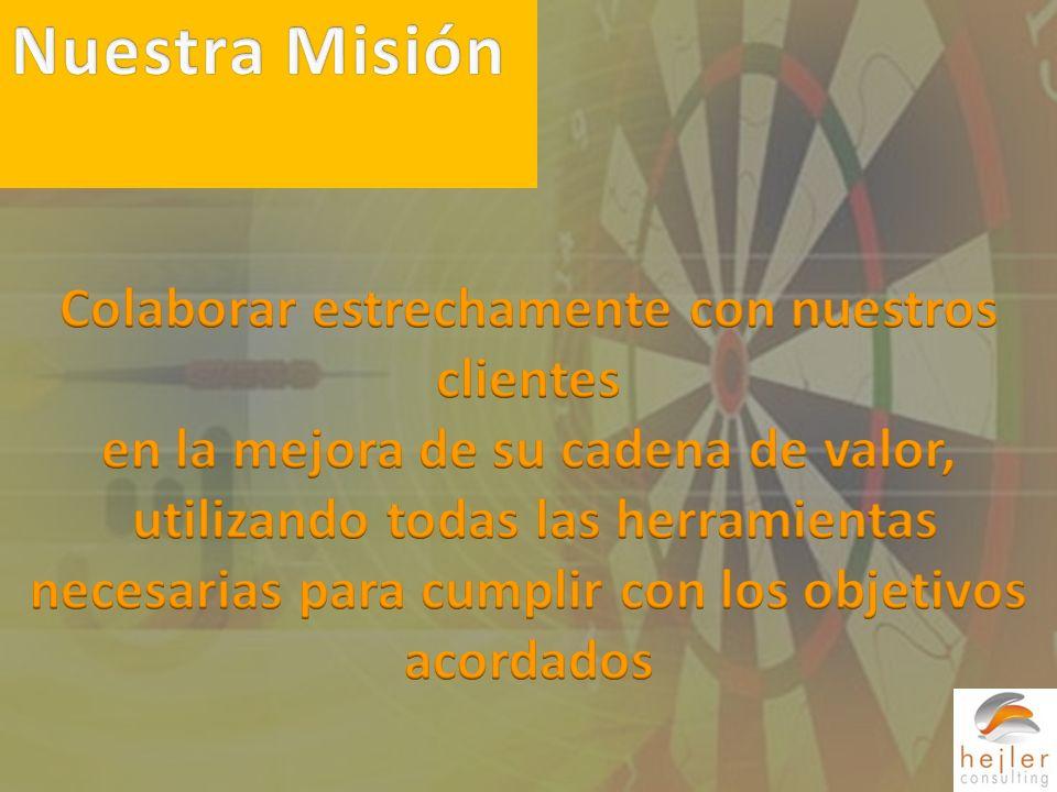 Nuestra Misión Colaborar estrechamente con nuestros clientes