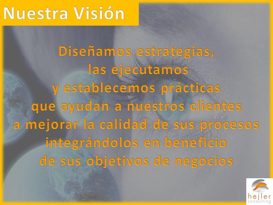 Nuestra Visión Diseñamos estrategias, las ejecutamos