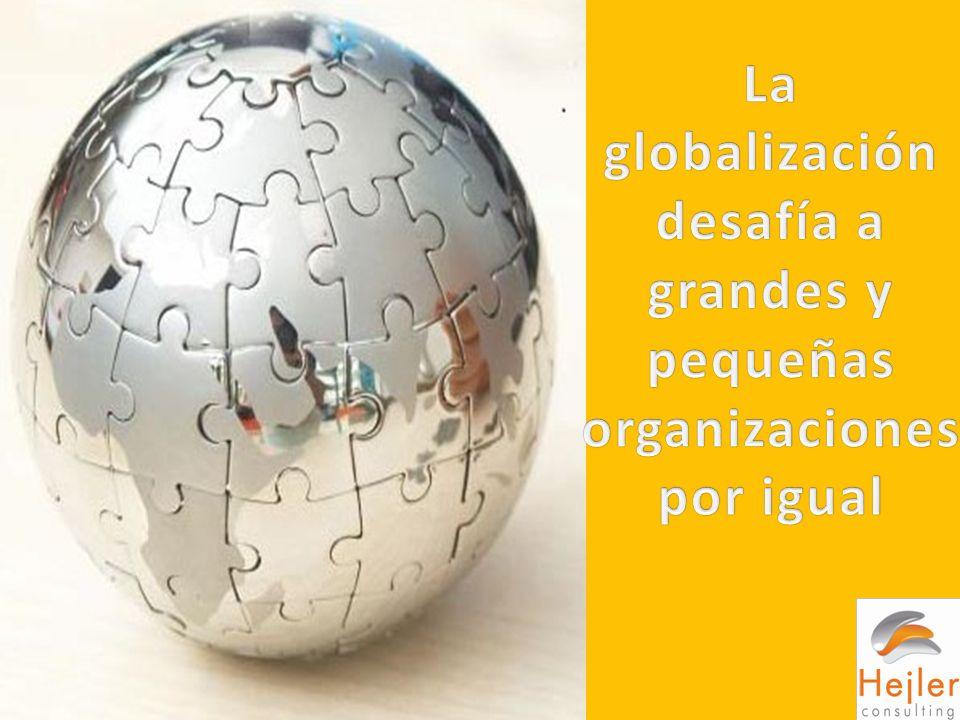 La globalización desafía a grandes y pequeñas organizaciones por igual