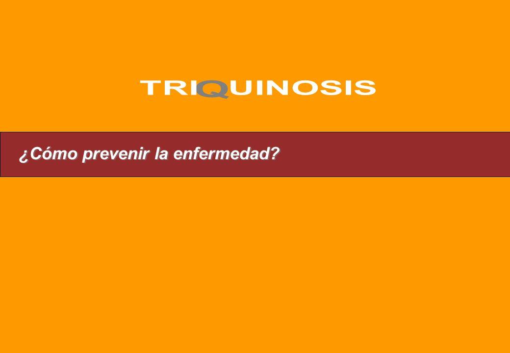 TRI UINOSIS Q ¿Cómo prevenir la enfermedad