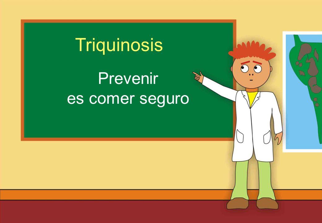Triquinosis Prevenir es comer seguro