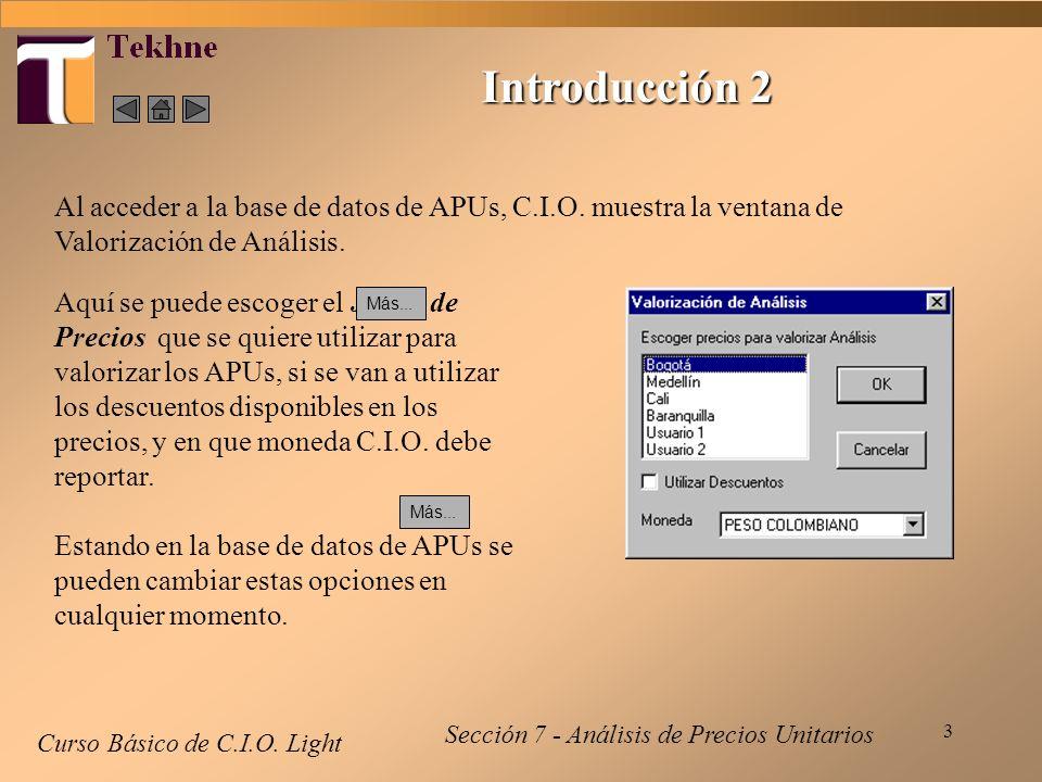 Introducción 2 Al acceder a la base de datos de APUs, C.I.O. muestra la ventana de Valorización de Análisis.