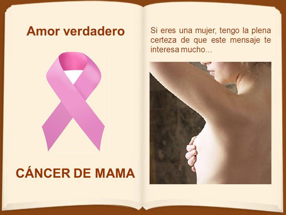 Amor verdadero CÁNCER DE MAMA