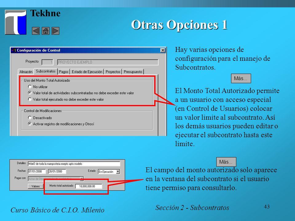 Tekhne Otras Opciones 1. Hay varias opciones de configuración para el manejo de Subcontratos. Más...