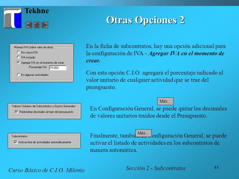 Tekhne Otras Opciones 2. En la ficha de subcontratos, hay una opción adicional para la configuración de IVA - Agregar IVA en el momento de crear.