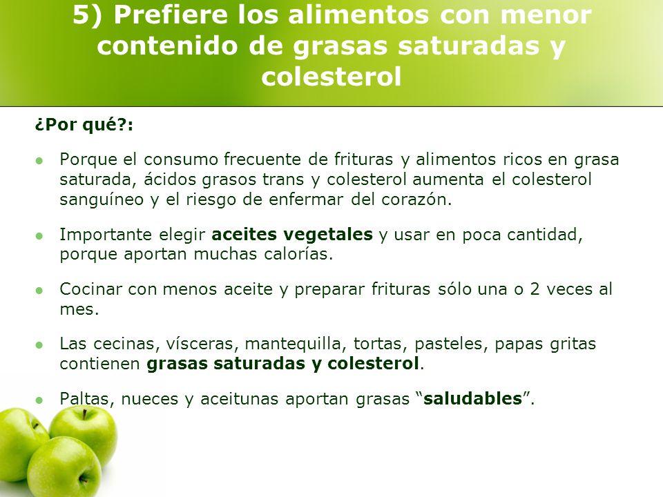 5) Prefiere los alimentos con menor contenido de grasas saturadas y colesterol