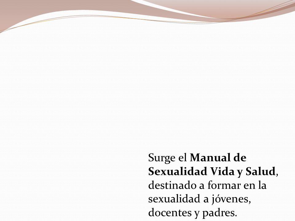 Surge el Manual de Sexualidad Vida y Salud, destinado a formar en la sexualidad a jóvenes, docentes y padres.