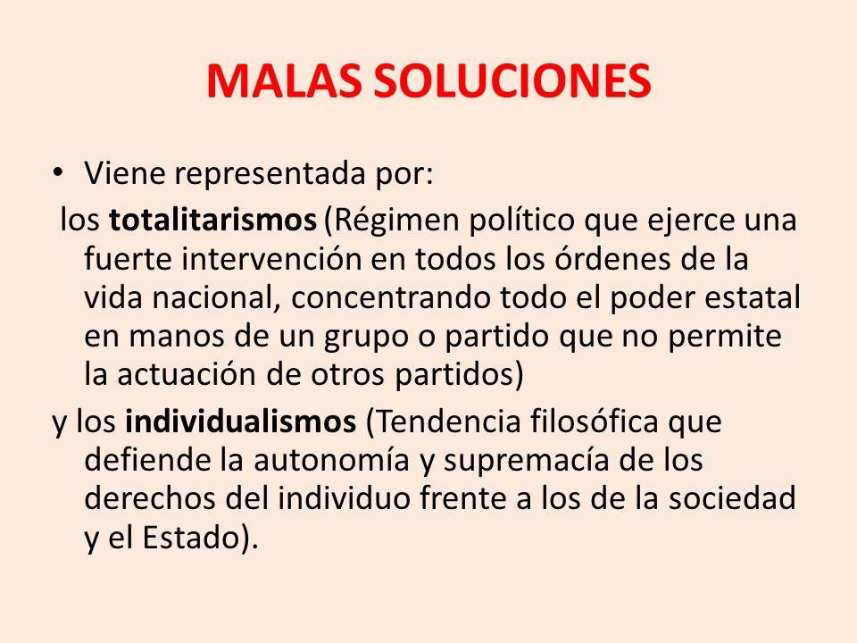 MALAS SOLUCIONES Viene representada por: