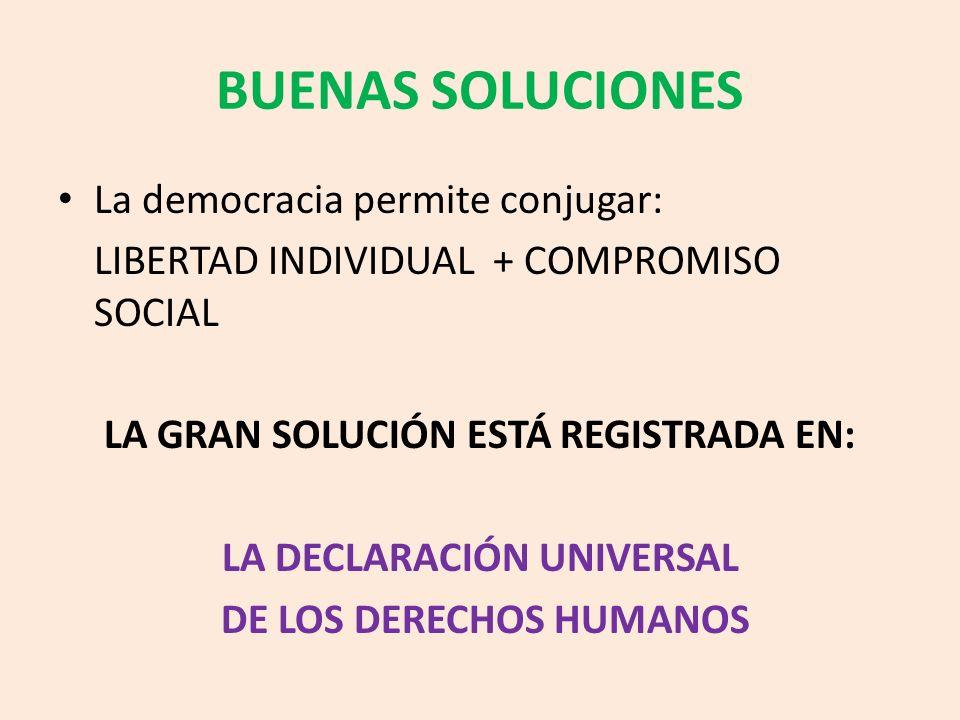 BUENAS SOLUCIONES La democracia permite conjugar: