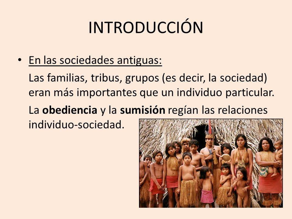 INTRODUCCIÓN En las sociedades antiguas: