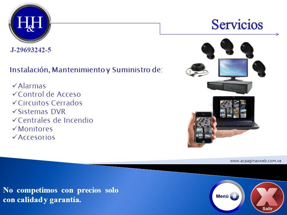 Servicios No competimos con precios solo con calidad y garantía.