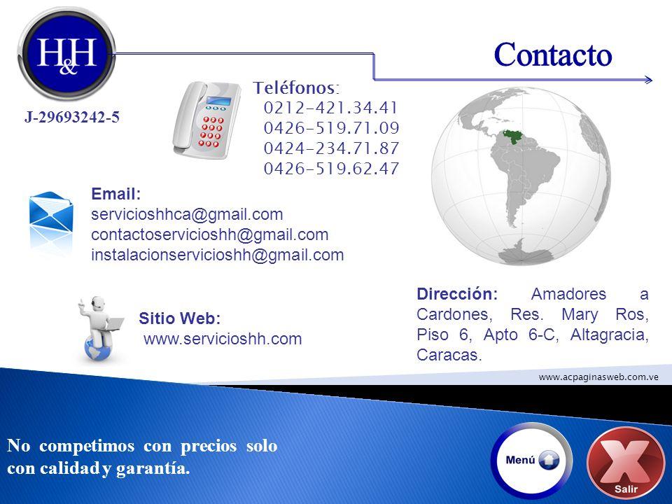 Contacto No competimos con precios solo con calidad y garantía.