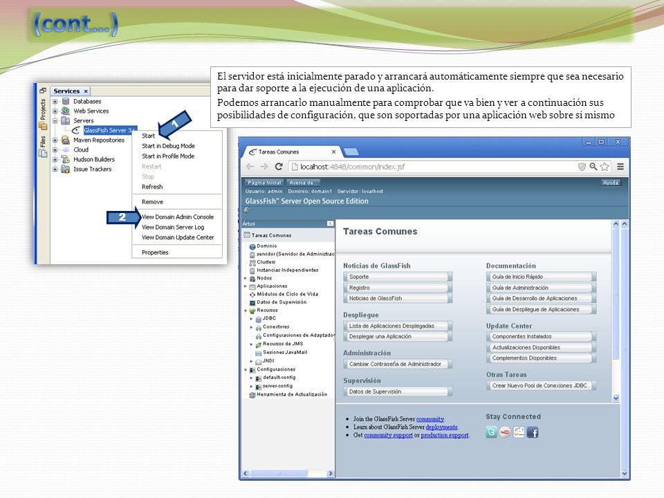 (cont…) El servidor está inicialmente parado y arrancará automáticamente siempre que sea necesario para dar soporte a la ejecución de una aplicación.