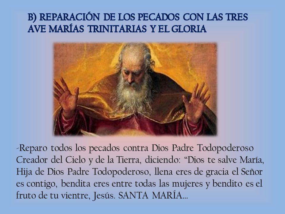 B) REPARACIÓN DE LOS PECADOS CON LAS TRES AVE MARÍAS TRINITARIAS Y EL GLORIA