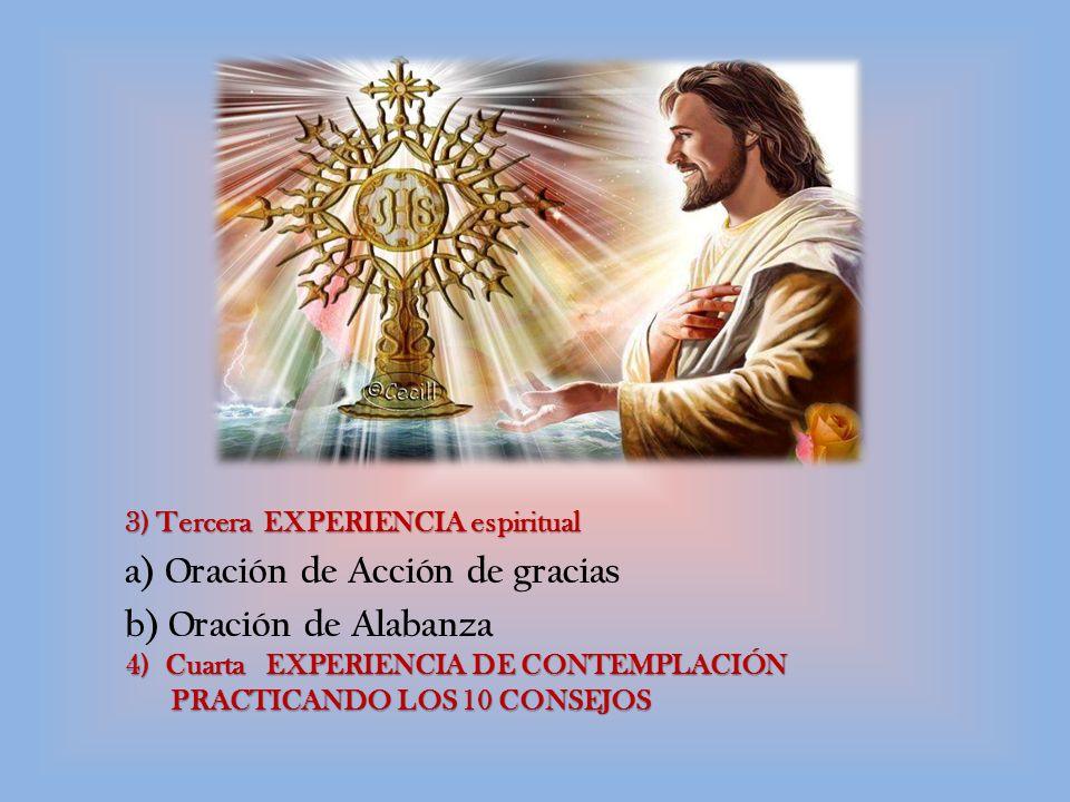 a) Oración de Acción de gracias b) Oración de Alabanza