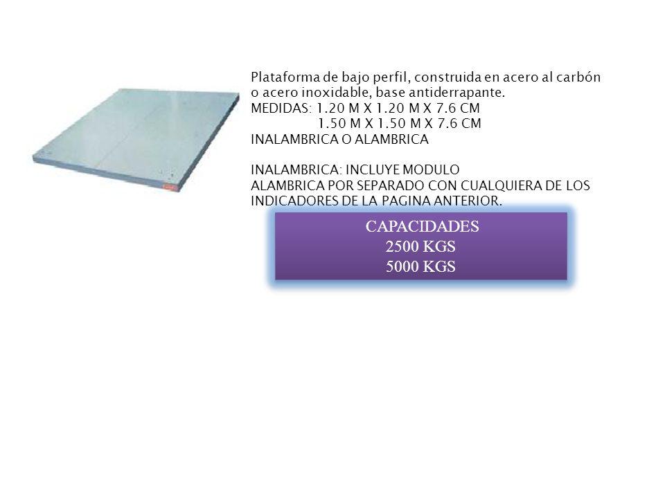 Plataforma de bajo perfil, construida en acero al carbón o acero inoxidable, base antiderrapante.