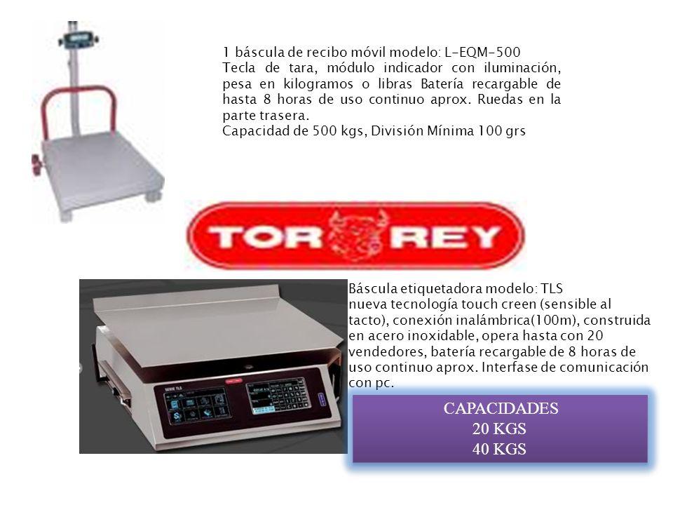 CAPACIDADES 20 KGS 40 KGS 1 báscula de recibo móvil modelo: L-EQM-500
